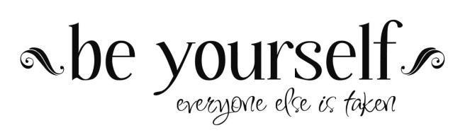 be-yourself-everyone-else-is-taken-quote